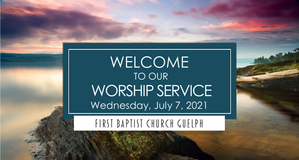 Service for July 7, 2021